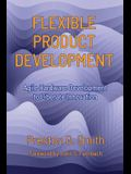 Flexible Product Development: Agile Hardware Development to Liberate Innovation