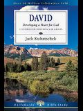 David: Developing a Heart for God