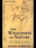 The Wholeness of Nature: Goethe's Way Toward a Science of Conscious Participation in Nature