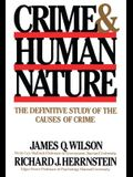 Crime Human Nature: The Definitive Study of the Causes of Crime