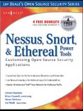 Nessus, Snort, & Ethereal Power Tools: Customizing Open Source Security Applications