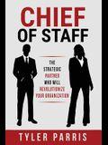 Chief Of Staff: The Strategic Partner Who Will Revolutionize Your Organization