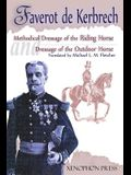 'Methodical Dressage of the Riding Horse' and 'Dressage of the Outdoor Horse': From The last teaching of François Baucher As recalled by one of his st
