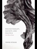 Psychotherapy, Society, and Politics: From Theory to Practice