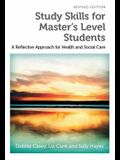 Study Skills for Master's Level Students, revised edition: A Reflective Approach for Health and Social Care
