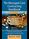 The Managed Care Contracting Handbook: Planning and Negotiating the Managed Care Relationship [With CDROM]