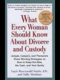 What Every Woman Should Know about Divorce and Custody (Rev): Judges, Lawyers, and Therapists Share Winning Strategies Onhow Tokeep the Kids, the Cash