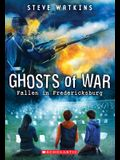 Fallen in Fredericksburg (Ghosts of War #4)