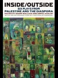Inside/Outside: Six Plays from Palestine and the Diaspora