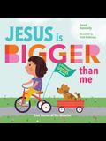 Jesus Is Bigger Than Me
