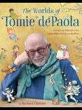 The Worlds of Tomie dePaola: The Art and Stories of the Legendary Artist and Author