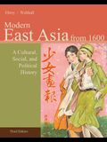 Modern East Asia: From 1600: A Cultural, Social, and Political History