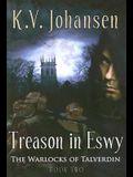 Treason in Eswy: The Warlocks of Talverdin, Book 2