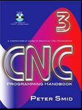 CNC Programming Handbook: A Comprehensive Guide to Practical CNC Programming [With CDROM]