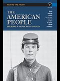 The American People, Volume 1: Creating a Nation and a Society: To 1877