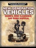 New Generation Vehicles: Drones, Mine Clearance, and Bomb Disposal
