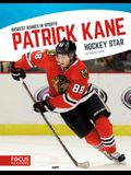 Patrick Kane: Hockey Star