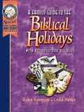 A Family Guide to the Biblical Holidays: With Activities for All Ages