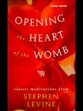 Opening the Heart of the Womb: Classic Meditations