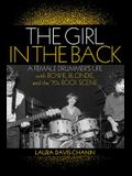 The Girl in the Back: A Female Drummer's Life with Bowie, Blondie, and the '70s Rock Scene