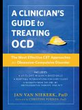 A Clinician's Guide to Treating Ocd: The Most Effective CBT Approaches for Obsessive-Compulsive Disorder