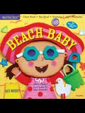 Indestructibles: Beach Baby: Chew Proof - Rip Proof - Nontoxic - 100% Washable (Book for Babies, Newborn Books, Safe to Chew)