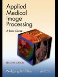 Applied Medical Image Processing: A Basic Course [With DVD ROM]