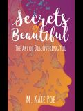 Secrets Of Beautiful: The Art Of Discovering You