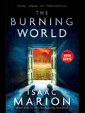 The Burning World, Volume 2: A Warm Bodies Novel
