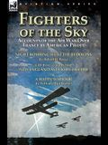 Fighters of the Sky: Accounts of the Air War over France by American Pilots-Night Bombing with the Bedouins by Robert H. Reece, With Three