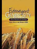 Extravagant Generosity: Small Group and Worship DVD: The Heart of Giving