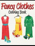 Fancy Clothes Coloring Book
