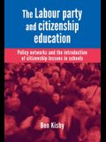 The Labour Party and Citizenship Education: Policy Networks and the Introduction of Citizenship Lessons in Schools