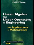 Linear Algebra and Linear Operators in Engineering: With Applications in Mathematica(r)