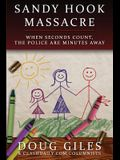 Sandy Hook Massacre: When Seconds Count - Police Are Minutes Away