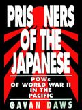 Prisoners of the Japanese: POWs of World War II in the Pacific