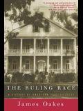 Ruling Race: A History of American Slaveholders