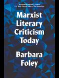 Marxist Literary Criticism Today