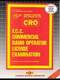 F.C.C. Commercial Radio Operator License Examination (Cro): Passbooks Study Guide