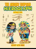 The Ancient Egyptian Hieroglyph Coloring Book