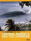 The Stormrider Surf Guide: Central America and the Caribbean