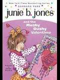 Junie B. Jones #14: Junie B. Jones and the Mushy Gushy Valentime [With Valentine Card]