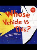 Whose Vehicle Is This?: A Look at Vehicles Workers Drive - Fast, Loud, and Bright