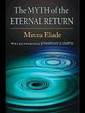 The Myth of the Eternal Return: Cosmos and History (Bollingen Series (General))