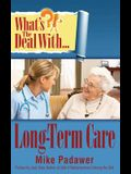 What's the Deal with Long-Term Care?