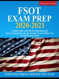 FSOT Exam Prep 2020-2021: A Study Guide with 400 Test Questions and Answer Explanations for the Foreign Service Officer Test (2 Full Practice Te