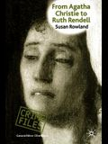 From Agatha Christie to Ruth Rendell: British Women Writers in Detective and Crime Fiction