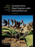 Transition from Illegal Regimes Under International Law