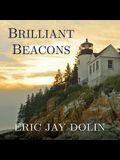 Brilliant Beacons Lib/E: A History of the American Lighthouse