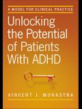 Unlocking the Potential of Patients with ADHD: A Model for Clinical Practice